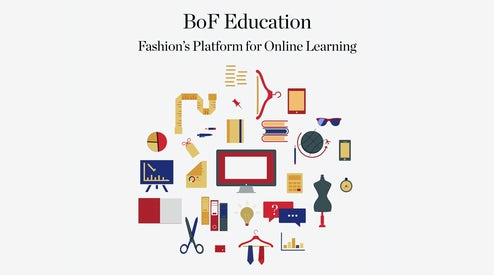 BoF Education: Online Courses and Global Fashion School