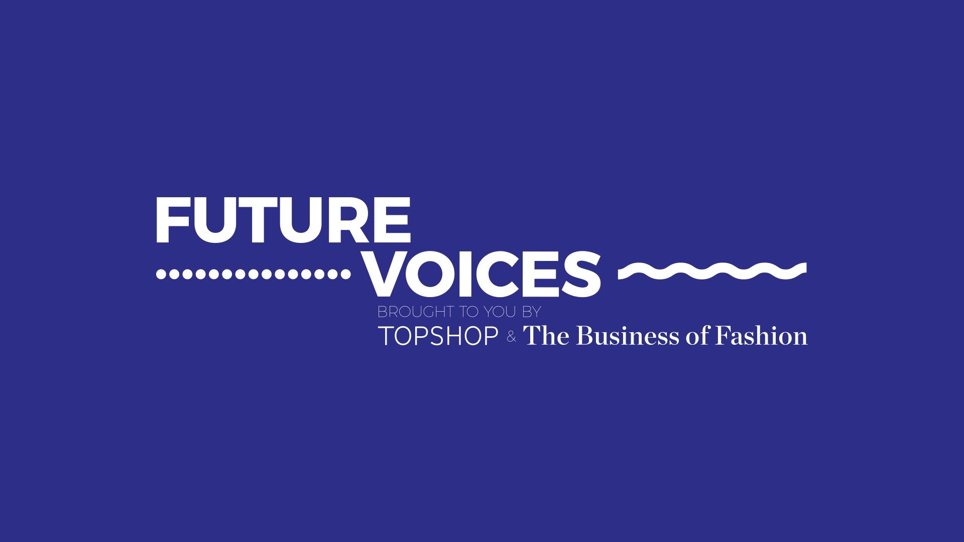 Are You One of Fashion's Future VOICES?
