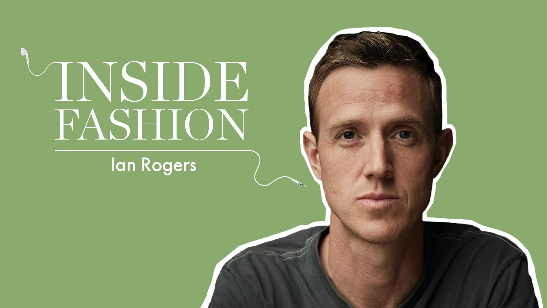 The BoF Podcast: Inside the Digital Revolution with LVMH's Ian Rogers
