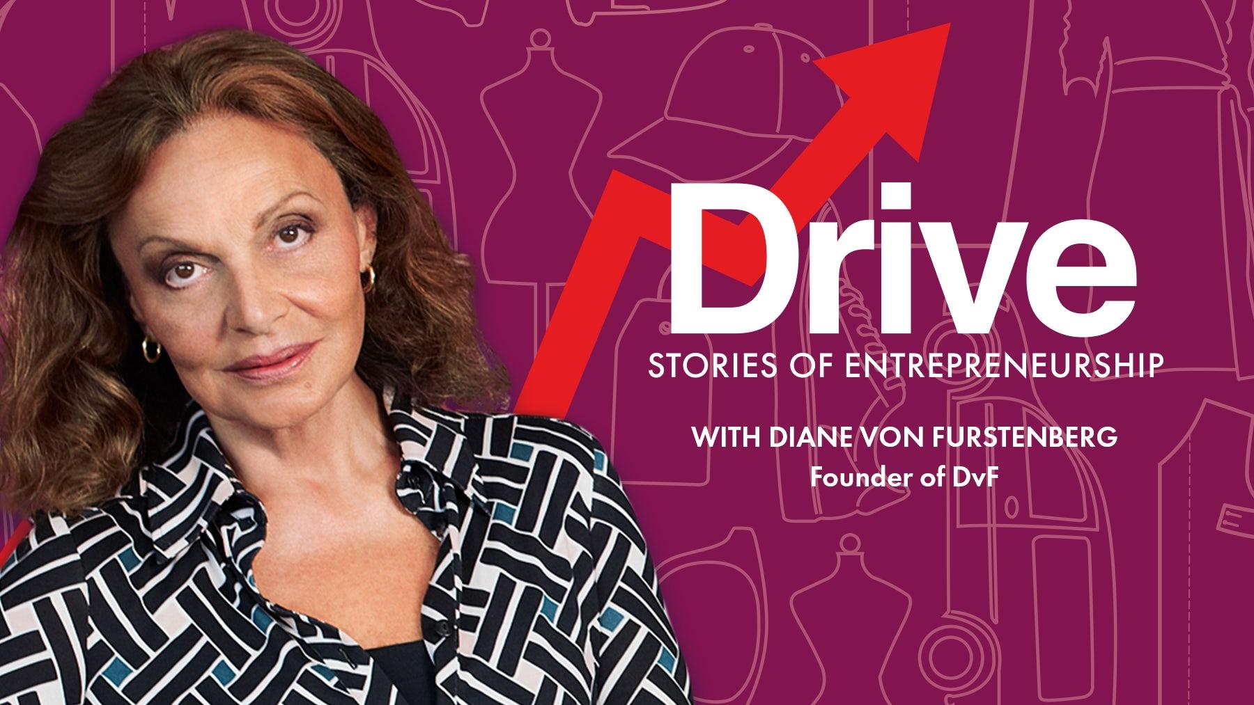 Drive Episode 2: Diane von Furstenberg on Building a Business in a Man's World
