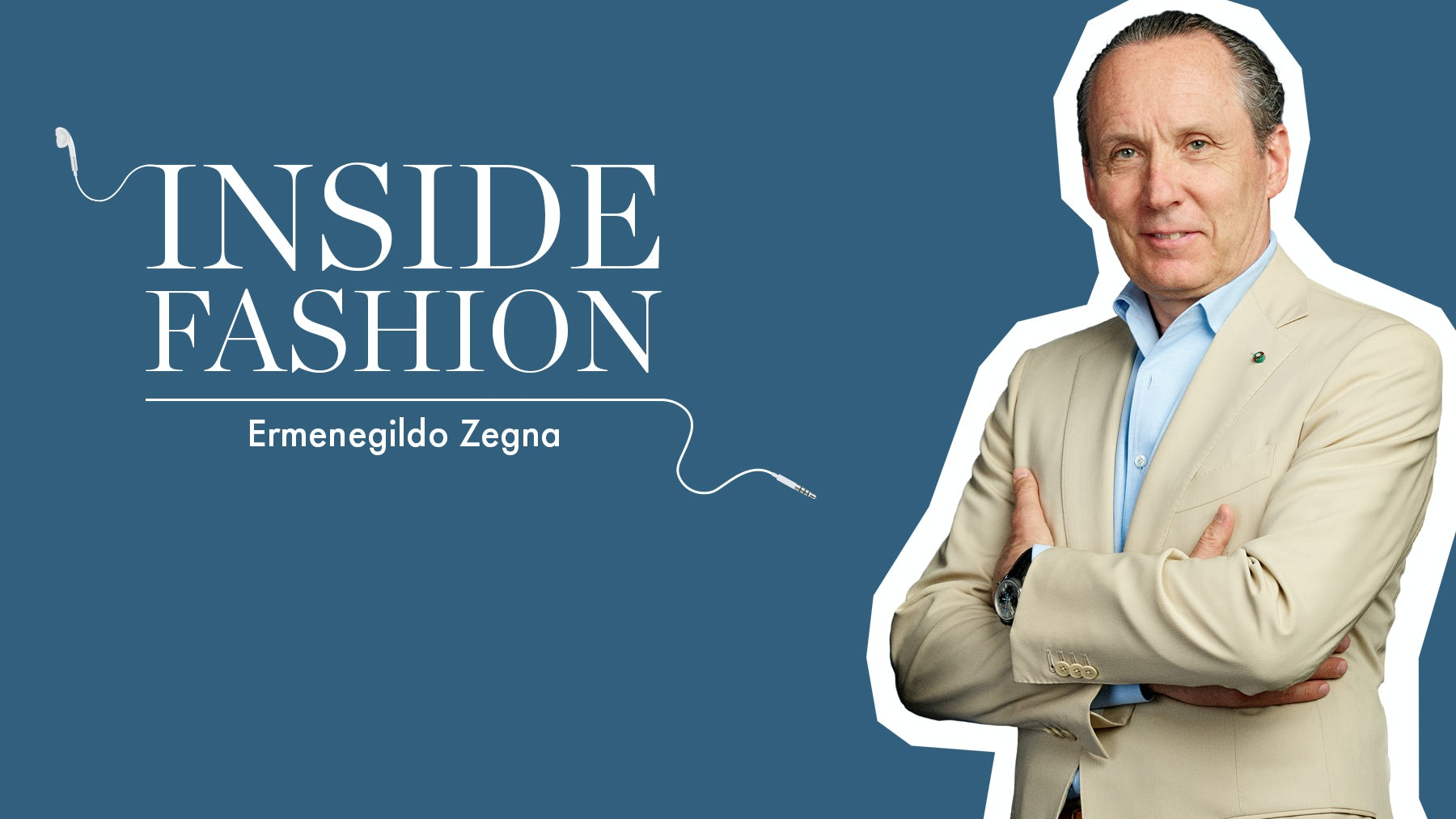 The BoF Podcast: Ermenegildo Zegna Talks Bold Investments