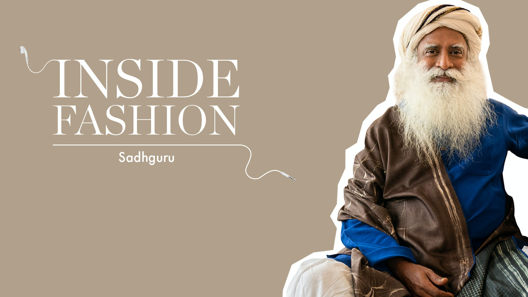 The BoF Podcast: Sadhguru on Wellbeing and the Sustainability of Indian Textiles