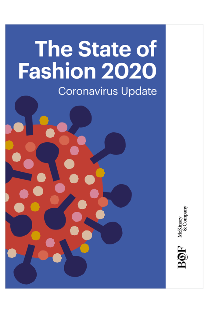 The State Of Fashion 2020 Coronavirus Update It S Time To Rewire The Fashion Industry Intelligence Bof