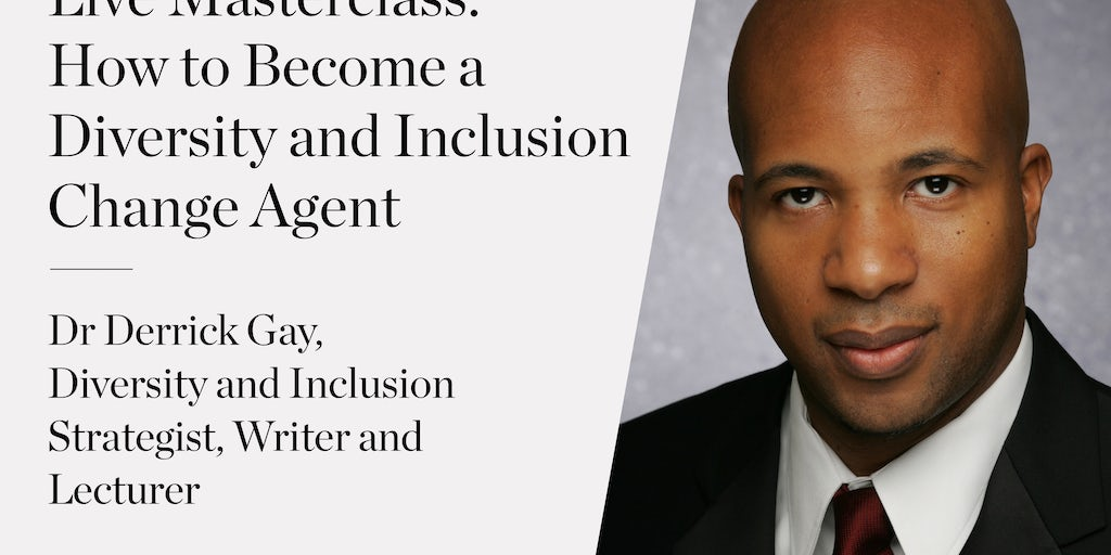 Live Masterclass: How to Become a Diversity and Inclusion Change Agent