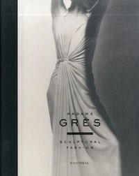 Madame Gres: Sculptural Fashion by Olivier Saillard