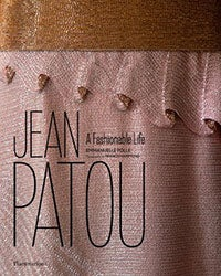 Jean Patou, A Fashionable Life by Emmanuelle Polle